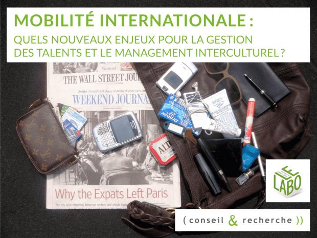 Mobilité internationale: quels nouveaux enjeux pour la gestion des talents et le management interculturel?
